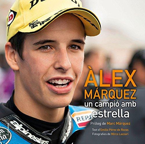 Alex Marquez - Un Campio Amb Estrella (FORA DE COL.LECCIO)