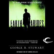 Earth Abides: The 60th Anniversary Edition (       UNABRIDGED) by George R. Stewart Narrated by Jonathan Davis, Connie Willis