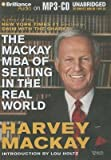 img - for The Mackay MBA of Selling in the Real World   [MACKAY MBA OF SELLING IN THE M] [UNABRIDGED] [MP3 CD] book / textbook / text book