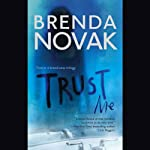 Trust Me (       UNABRIDGED) by Brenda Novak Narrated by Allyson Johnson