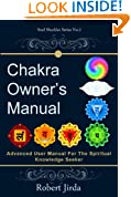 Chakra Owner's Manual: Advanced User Manual For The Spiritual Knowledge Seeker (Soul Shackles Book 2)