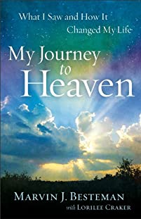 My Journey To Heaven: What I Saw And How It Changed My Life by Marvin J. Besteman ebook deal