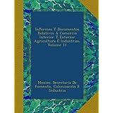 Informes Y Documentos Relativos Á Comercio Interior Y Exterior Agricultura É Industrias, Volume 11