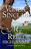 My Rebel Highlander (Highland Adventure) (Volume 6)