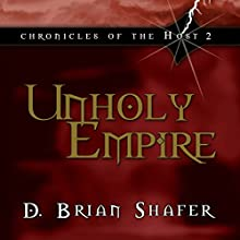 Unholy Empire: Chronicles of the Host, Book 2 (       UNABRIDGED) by D. Brian Shafer Narrated by Stuart Gauffi