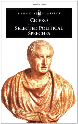 Cicero: Selected Political Speeches (Penguin Classics)