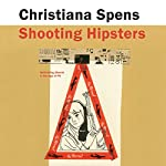 Shooting Hipsters: Rethinking Dissent in the Age of PR | Christiana Spens