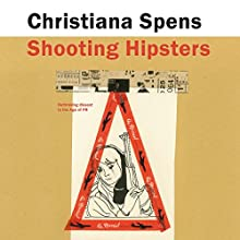 Shooting Hipsters: Rethinking Dissent in the Age of PR | Livre audio Auteur(s) : Christiana Spens Narrateur(s) : Helen Johns
