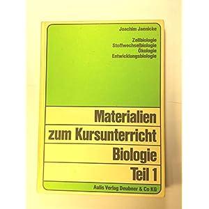 Materialien zum Kursunterricht Biologie: Zellbiologie, Stoffwechselbiologie, Ökologie, Entwicklungs