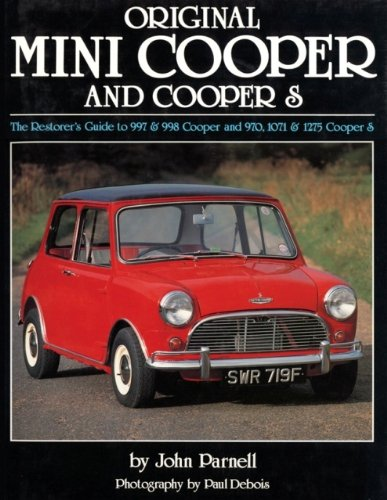 Original Mini-Cooper: The Restorer's Guide to 997 & 998 Cooper and 970,1071 & 1275 Cooper S (Original Series)