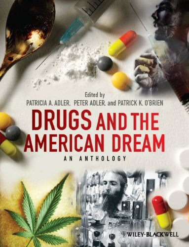 Drugs and the American Dream: An Anthology from Wiley-Blackwell