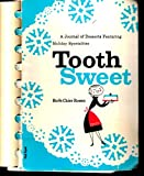 img - for TOOTH SWEET a Journal of Desserts Featuring Holiday Specialties book / textbook / text book