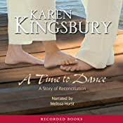 A Time to Dance: The Timeless Love Series | [Karen Kingsbury]