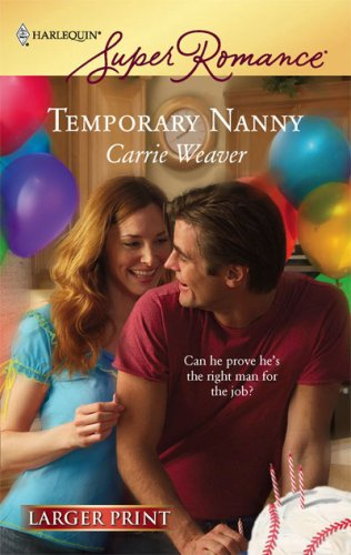 Temporary Nanny (Harlequin Super Romance Series), CARRIE WEAVER