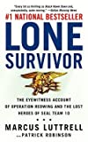 Lone Survivor: The Eyewitness Account of Operation Redwing and the Lost Heroes of Seal Team 10 [LONE SURVIVOR] [Mass Market Paperback]