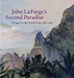 img - for John La Farge's Second Paradise: Voyages in the South Seas, 1890-1891 (Yale University Art Gallery) by Elisabeth Hodermarsky (2010-10-01) book / textbook / text book