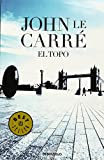 Image of El topo / Tinker Tailor Soldier Spy (Agente Smiley / Smiley) (Spanish Edition)