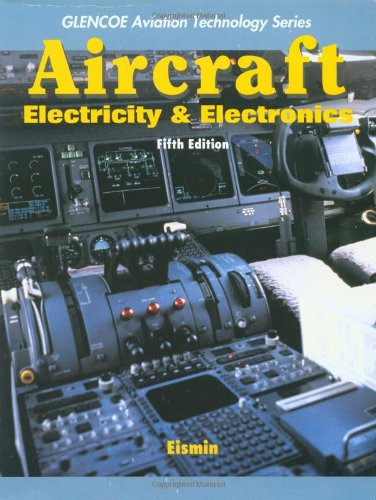 Aircraft Electricity and Electronics (Glencoe Aviation...
