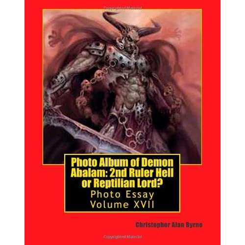 photo album of demon abalam 2nd ruler hell or reptilian lord photo essay christopher alan. Black Bedroom Furniture Sets. Home Design Ideas