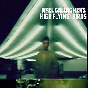Noel Gallagher's High Flying Birds [Explicit]