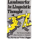 Landmarks in Linguistic Thought: The Western Tradition from Socrates to Saussure (Routledge History of Linguistic Thought) (Vol 1) ~ Roy Harris