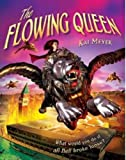 The Flowing Queen (1405221682) by Kai Meyer