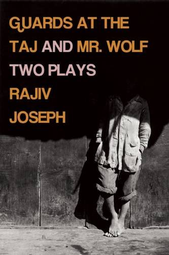 guards-at-the-taj-and-mr-wolf-two-plays