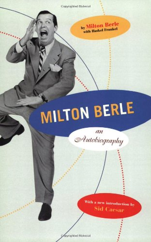 milton-berle-an-autobiography-with-a-new-introduction-by-sid-caesar
