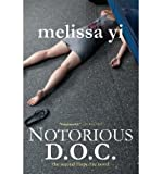 img - for [ Notorious D.O.C.: Hope Sze Medical Thriller BY Yi M. D., Melissa ( Author ) ] { Paperback } 2012 book / textbook / text book