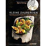 """Kleine Zaubereien: Verf�hrerische Snacks des Sternekochsvon """"Bj�rn Freitag"""""""
