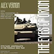The Eyes of Orion: Five Tank Lieutenants in the Persian Gulf War | [Alex Vernon, Neal Creighton, Jr., Greg Downey, Rob Holmes, David Trybula]