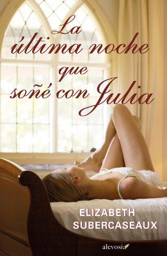 La Última Noche Que Soñé Con Julia
