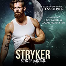 Stryker: Boys of Wynter, Book 1 Audiobook by Tess Oliver Narrated by Lacy Laurel, Logan McAllister