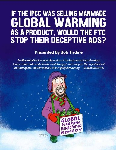 If the IPCC was Selling Manmade Global Warming as a Product, Would the FTC Stop Their Deceptive Ads?