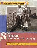 Slovak Americans(oop) (Peoples of North America)