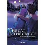 The Cat in the Cradle (Loka Legends Book 1) ~ Jay Bell