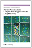 Physico-chemical and Computational Approaches to Drug Discovery (RSC Drug Discovery)