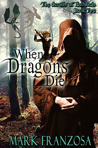 Book: When Dragons Die (The Scrolls of Exodoria Book 2) by Mark Franzosa