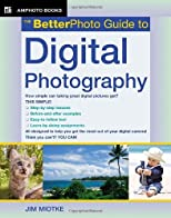 The Better Photo Guide To Digital Photography (Amphoto Guide Series)