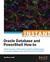 Instant Oracle Database and PowerShell How-to Front Cover