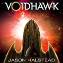 Voidhawk (       UNABRIDGED) by Jason Halstead Narrated by James Killavey