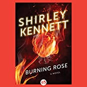 Burning Rose | Shirley Kennett