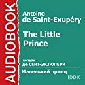 The Little Prince Audiobook by Antoine de Saint-Exupéry Narrated by Babanova Maria, Konsovsky Alexey, Izmajlovskaya Elena, Ivanova Victoria
