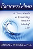 img - for ProcessMind: A User's Guide to Connecting with the Mind of God book / textbook / text book