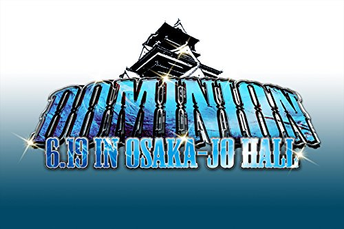 DOMINION2016 6.19 in OSAKA-JO HALL [DVD]