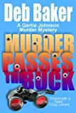 img - for Murder Passes the Buck : A Gertie Johnson Murder Mystery book / textbook / text book