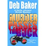 Murder Passes the Buck (A Gertie Johnson Murder Mystery Book 1) ~ Deb Baker