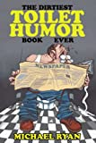 The Dirtiest Toilet Humor Book Ever