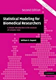 img - for Statistical Modeling for Biomedical Researchers: A Simple Introduction to the Analysis of Complex Data (Cambridge Medicine) book / textbook / text book