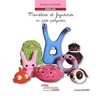 Monstres et figurines en pâte polymère par Dorothée Vantorre